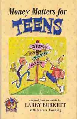 Money Matters for Teens By Burkett, Larry/ Wooding, Marine